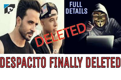 Despacito Video Song Deleted From Youtube.