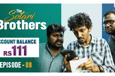 Account balance Rs. 111 - Episode 8 - The Sotari Brothers - Wirally Originals